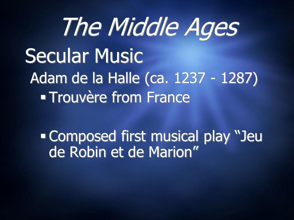 The Middle Ages Secular Music Trouvère from France