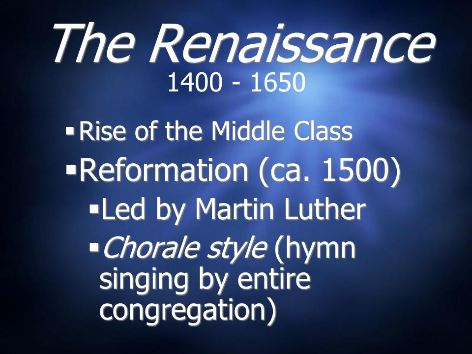 The Renaissance Reformation (ca. 1500) Led by Martin Luther