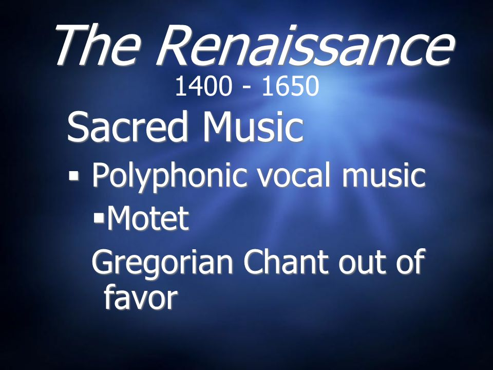 The Renaissance Sacred Music Motet Gregorian Chant out of favor