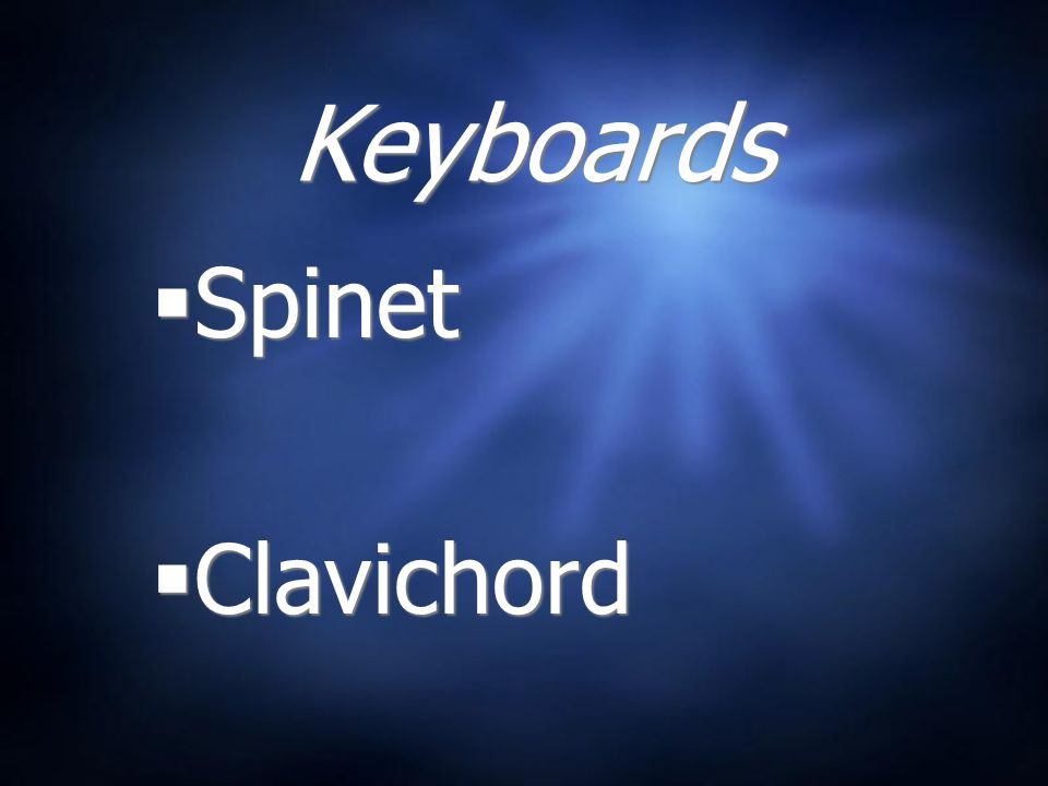 Keyboards Spinet Clavichord