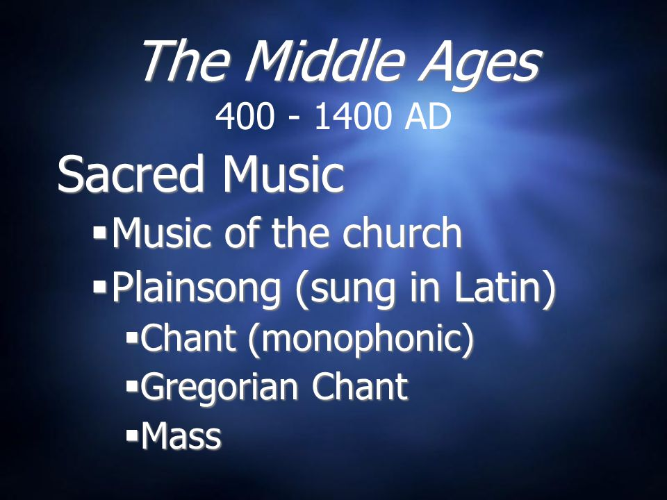 The Middle Ages Sacred Music Music of the church