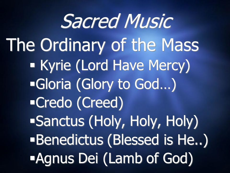 Sacred Music The Ordinary of the Mass Kyrie (Lord Have Mercy)