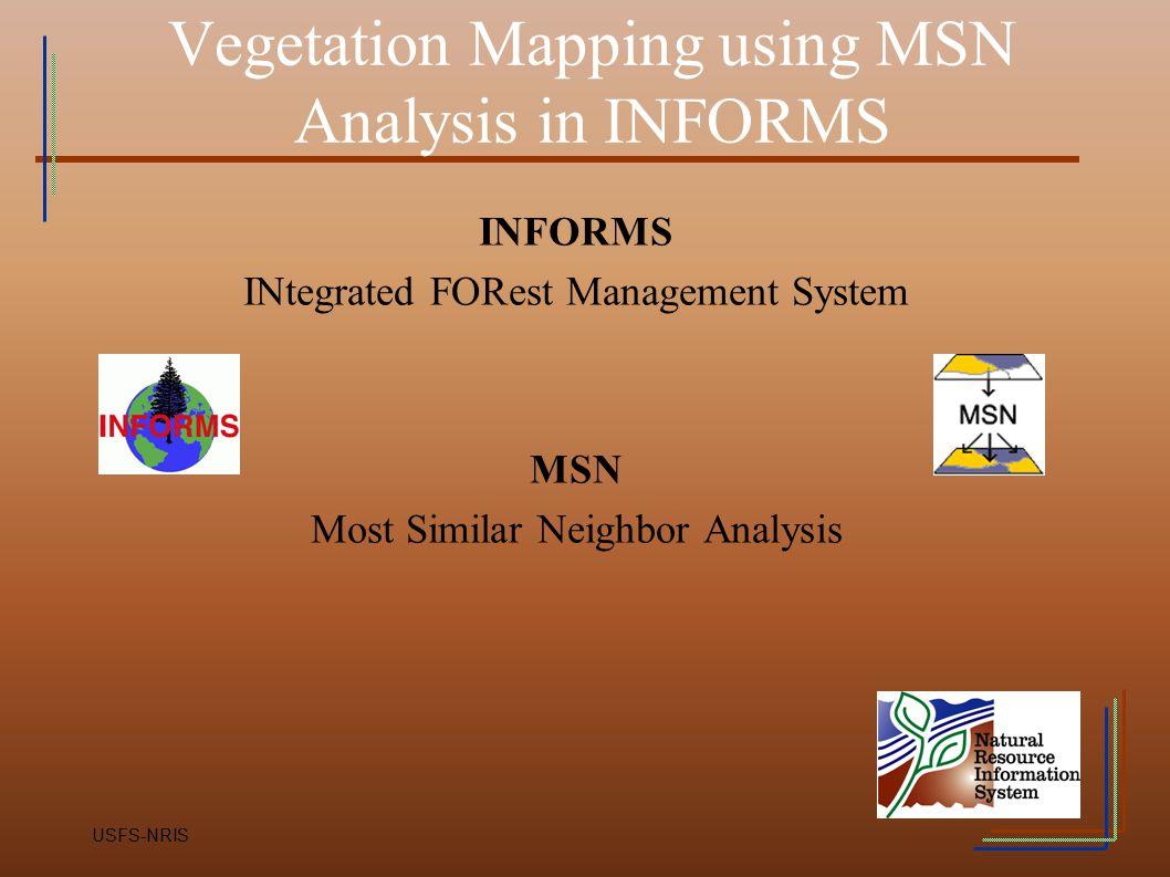Vegetation Mapping using MSN Analysis in INFORMS