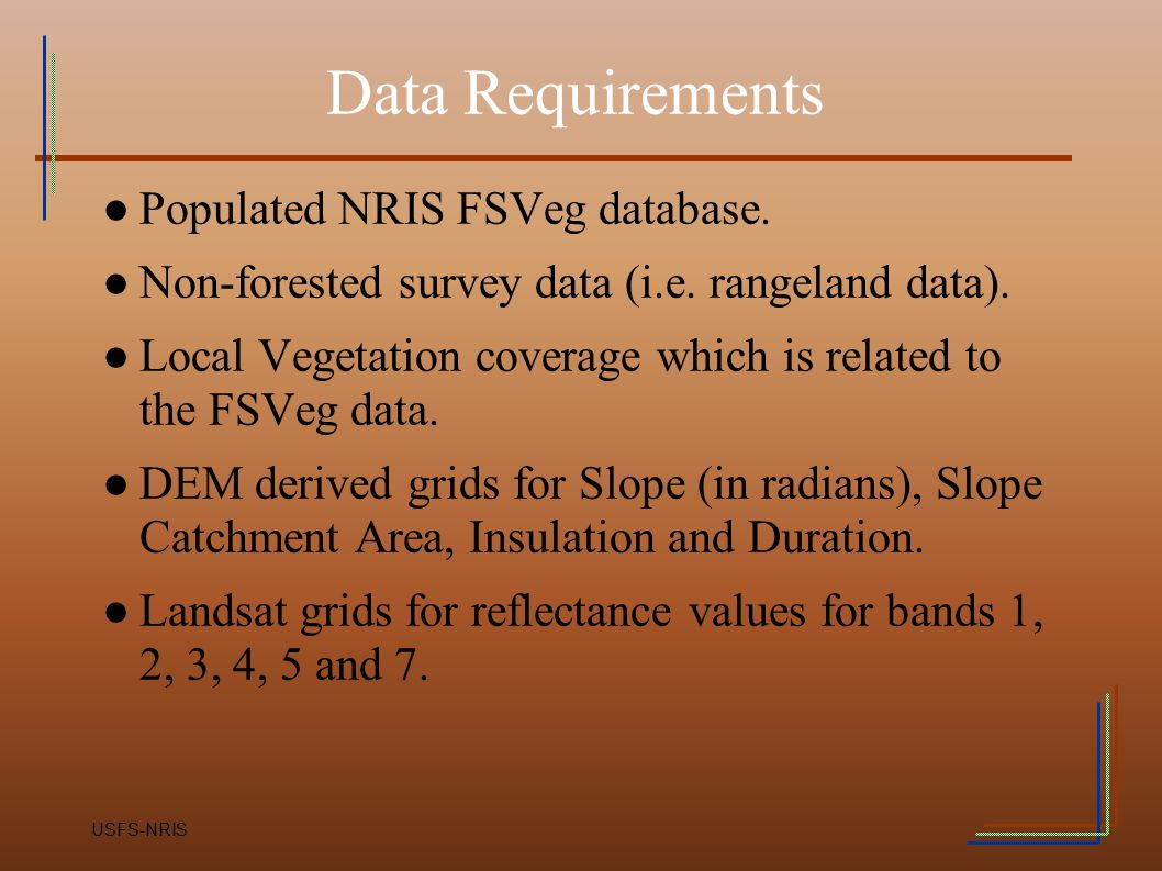 Data Requirements Populated NRIS FSVeg database.