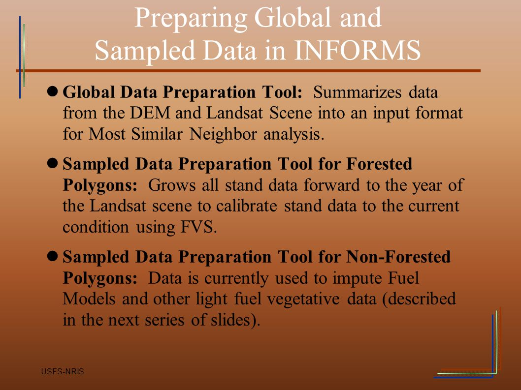 Preparing Global and Sampled Data in INFORMS