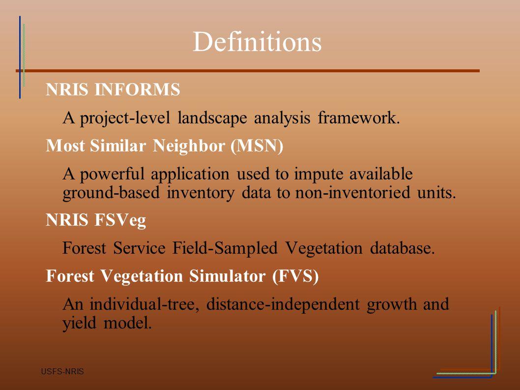 Definitions NRIS INFORMS A project-level landscape analysis framework.