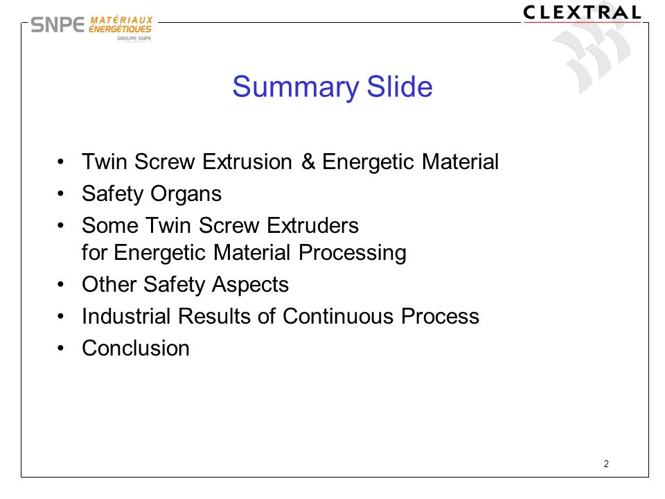 Summary Slide Twin Screw Extrusion & Energetic Material Safety Organs