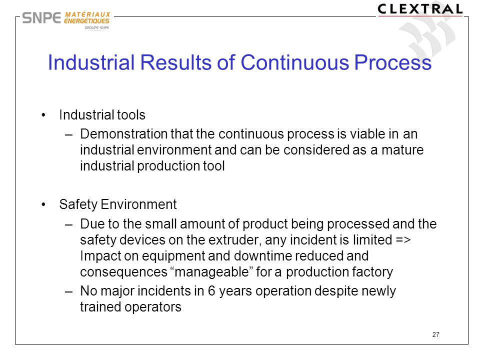 Industrial Results of Continuous Process