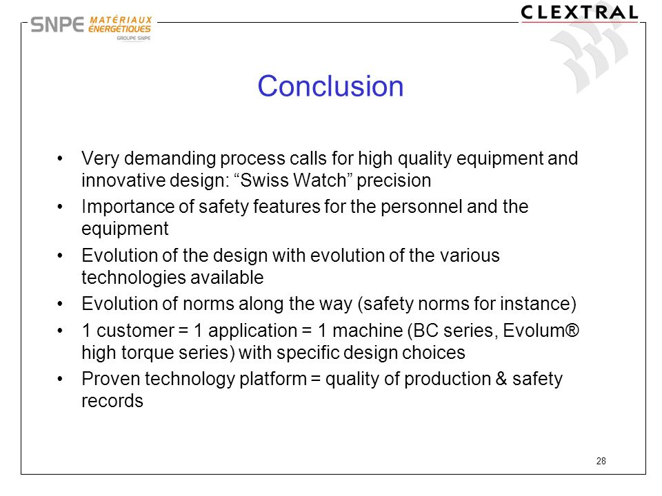 Conclusion Very demanding process calls for high quality equipment and innovative design: Swiss Watch precision.