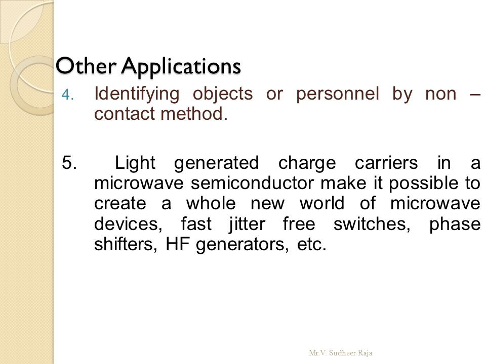 Other Applications Identifying objects or personnel by non – contact method.