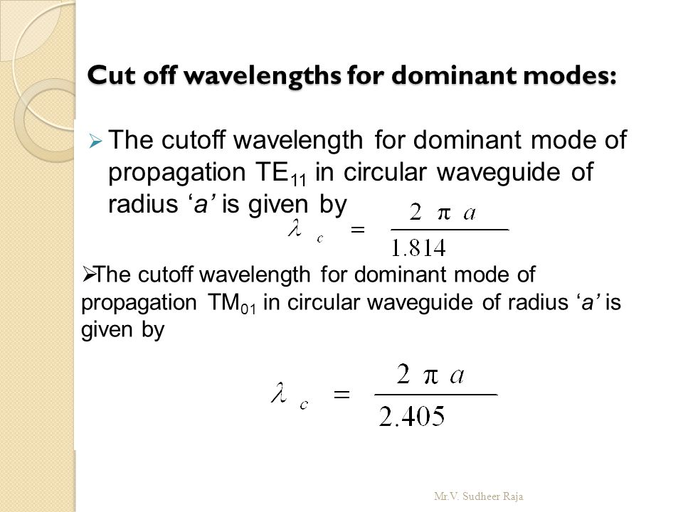 Cut off wavelengths for dominant modes: