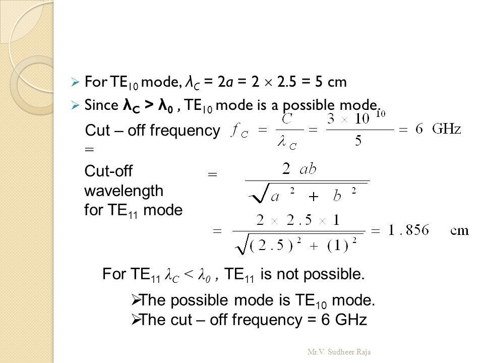 Since λC > λ0 , TE10 mode is a possible mode.