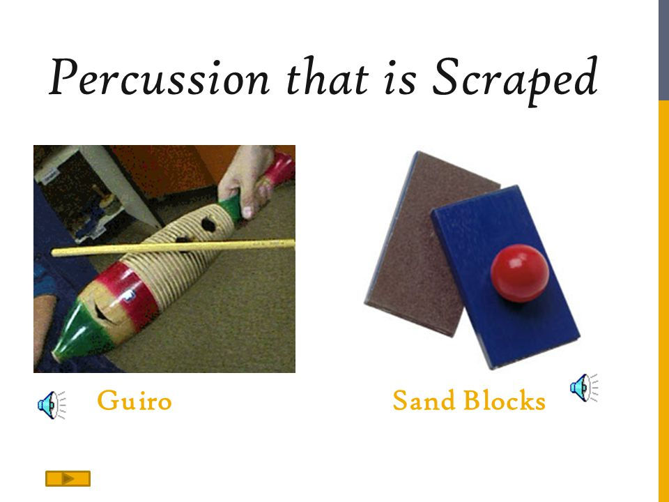 Percussion that is Scraped