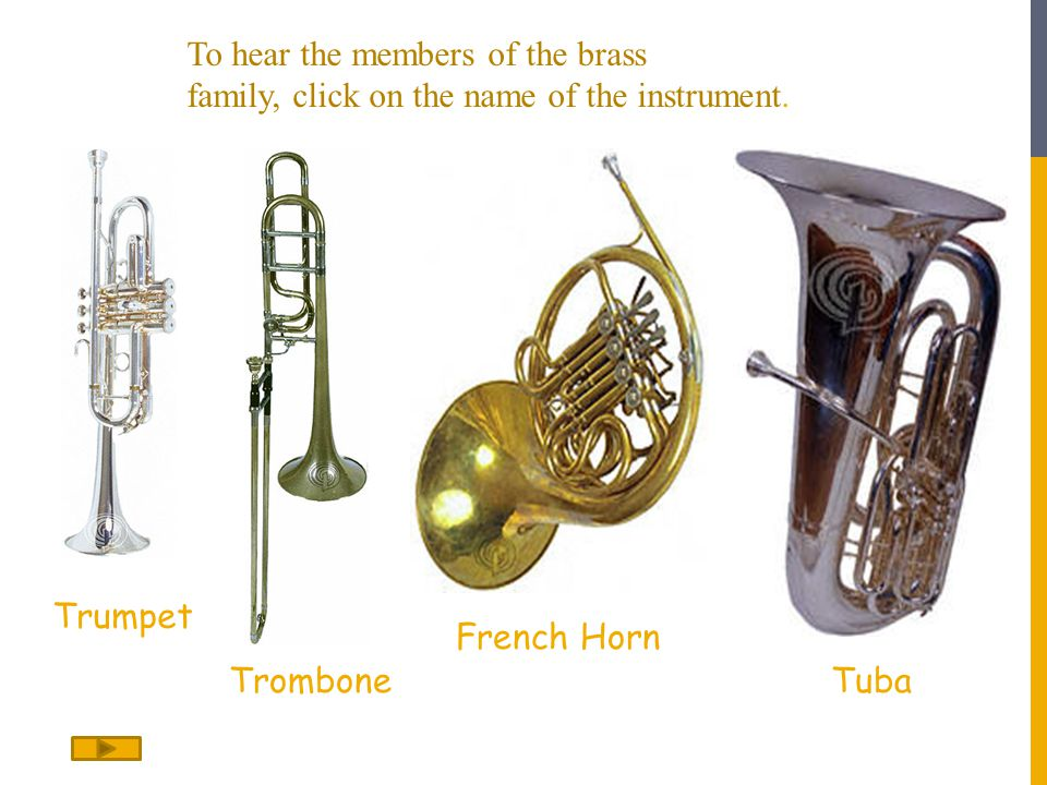 To hear the members of the brass