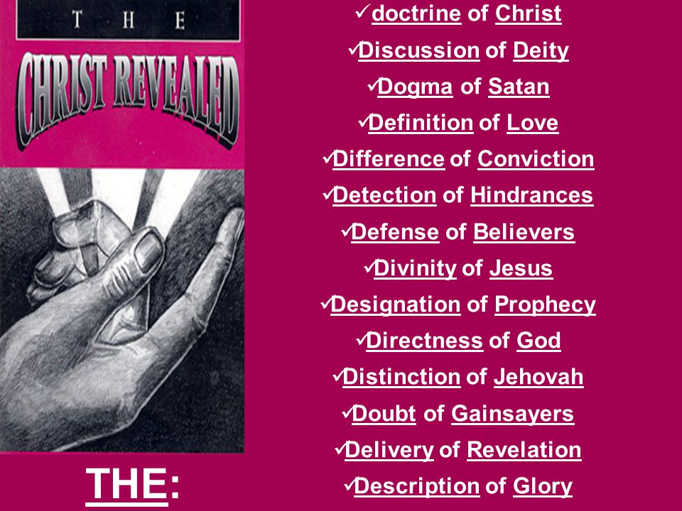 THE: doctrine of Christ Discussion of Deity Dogma of Satan