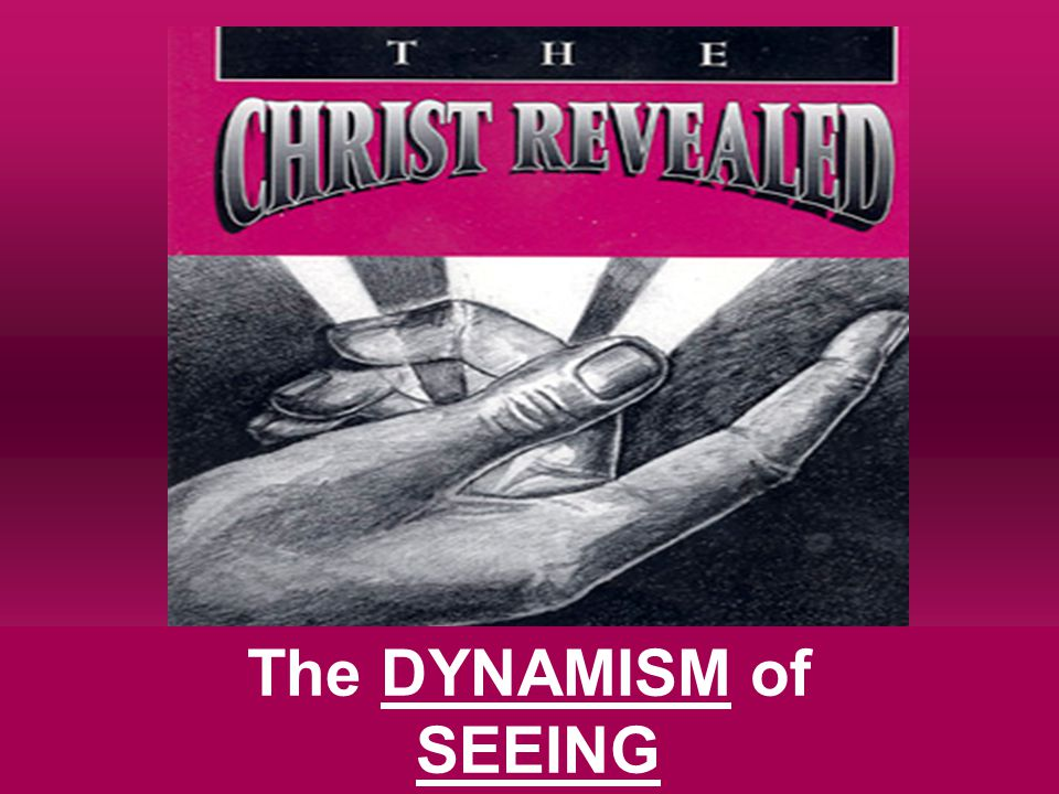 The DYNAMISM of SEEING