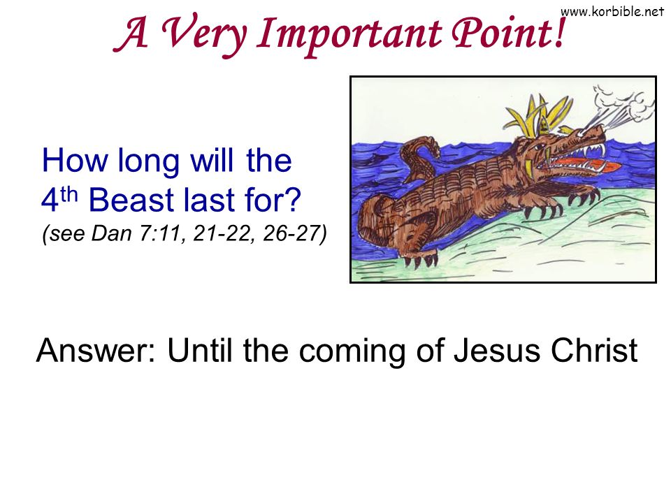 Answer: Until the coming of Jesus Christ