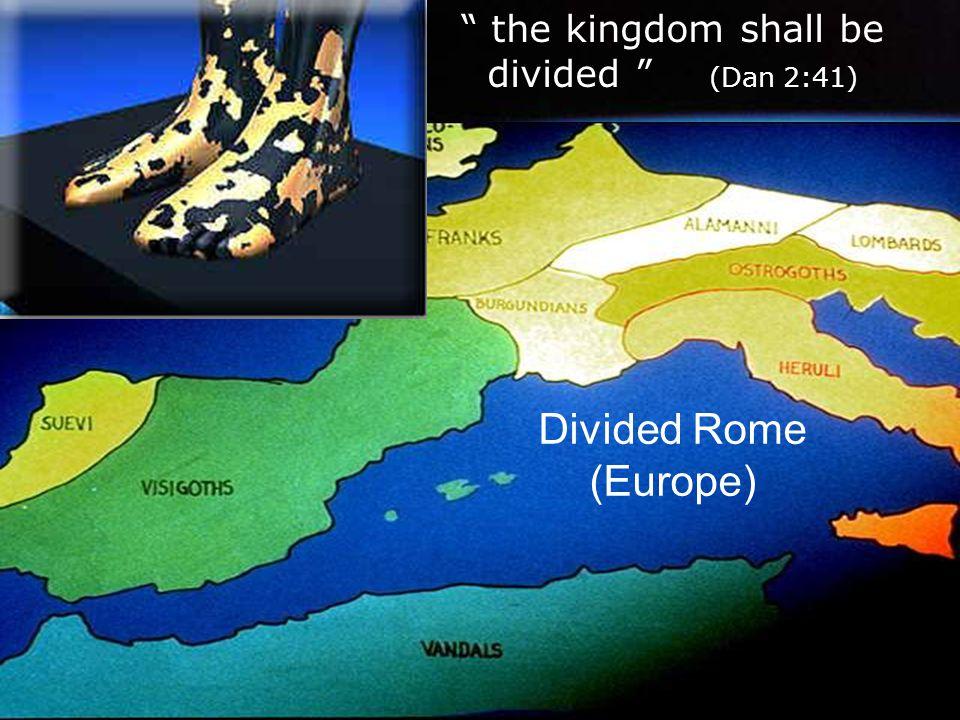 the kingdom shall be divided (Dan 2:41)