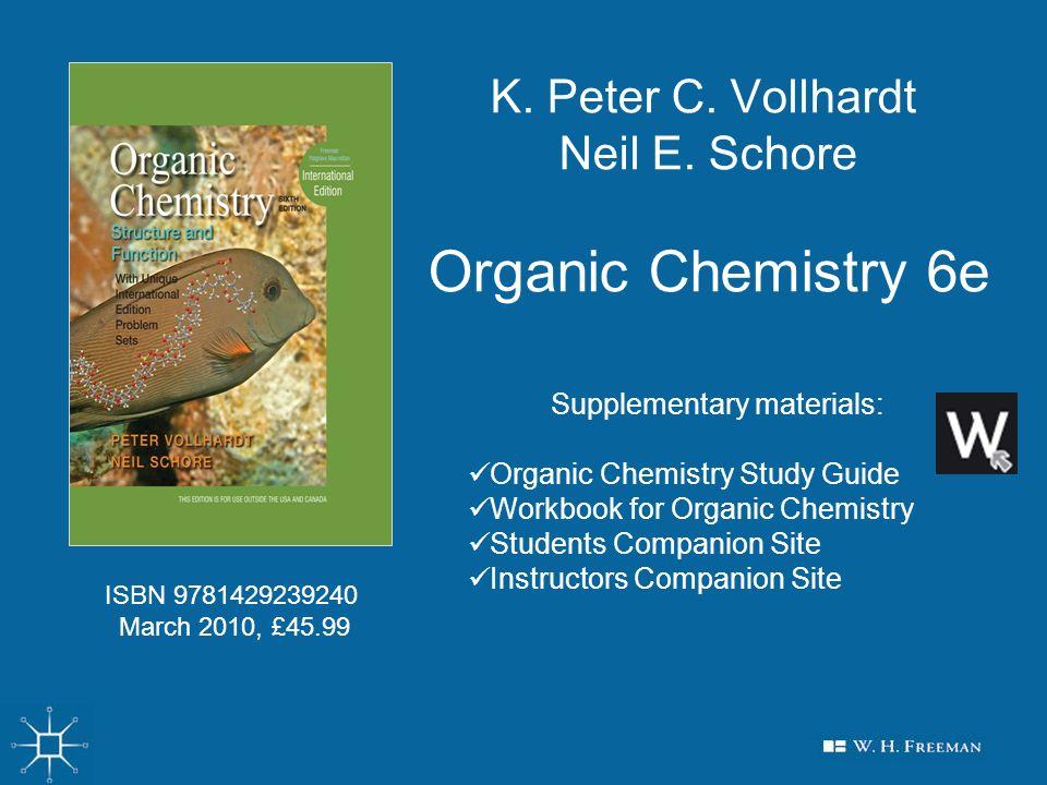 K. Peter C. Vollhardt Neil E. Schore Organic Chemistry 6e
