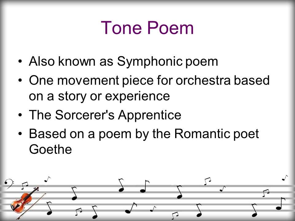 Tone Poem Also known as Symphonic poem