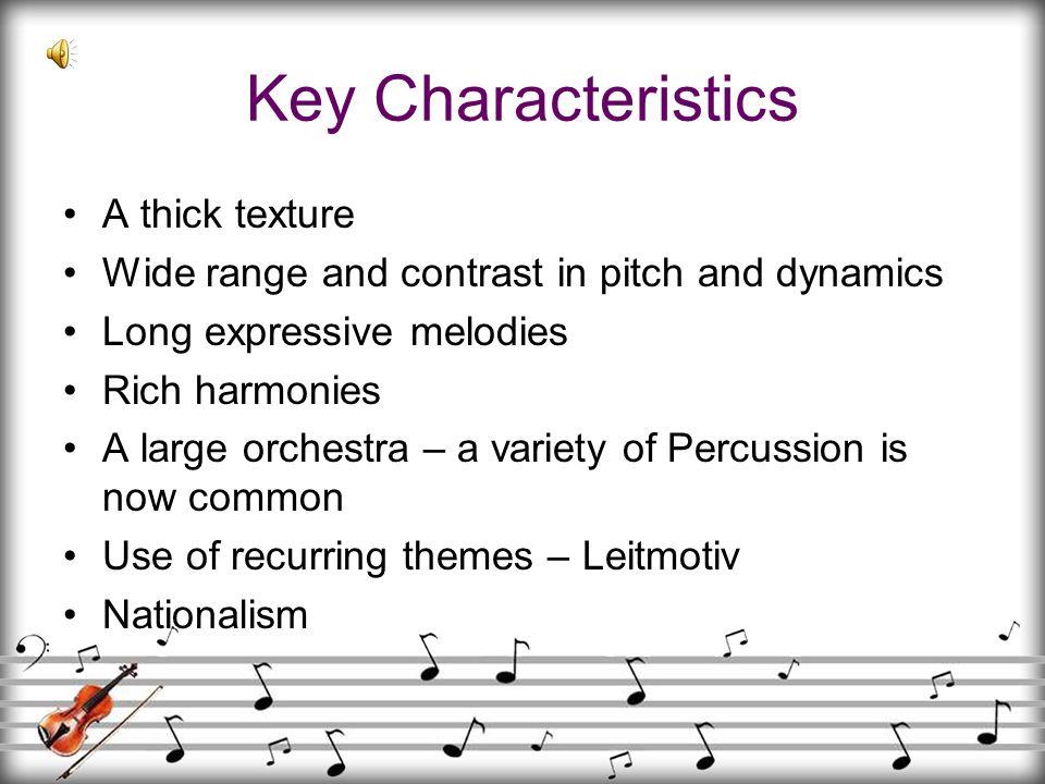 Key Characteristics A thick texture