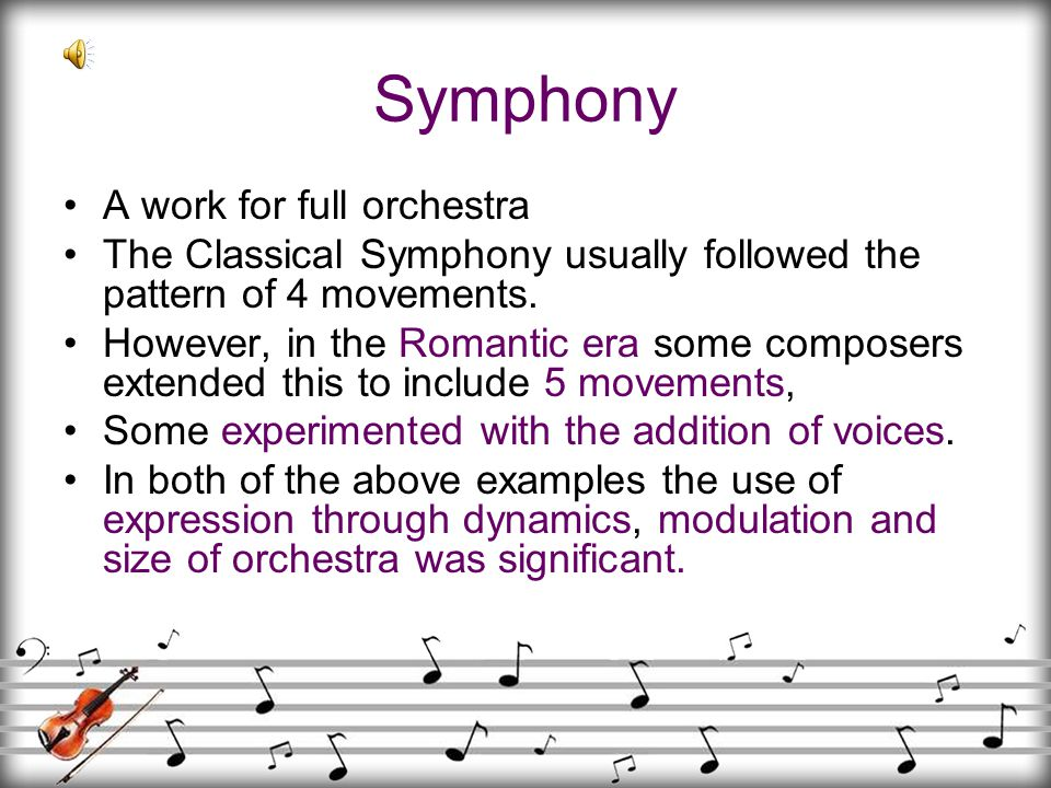 Symphony A work for full orchestra