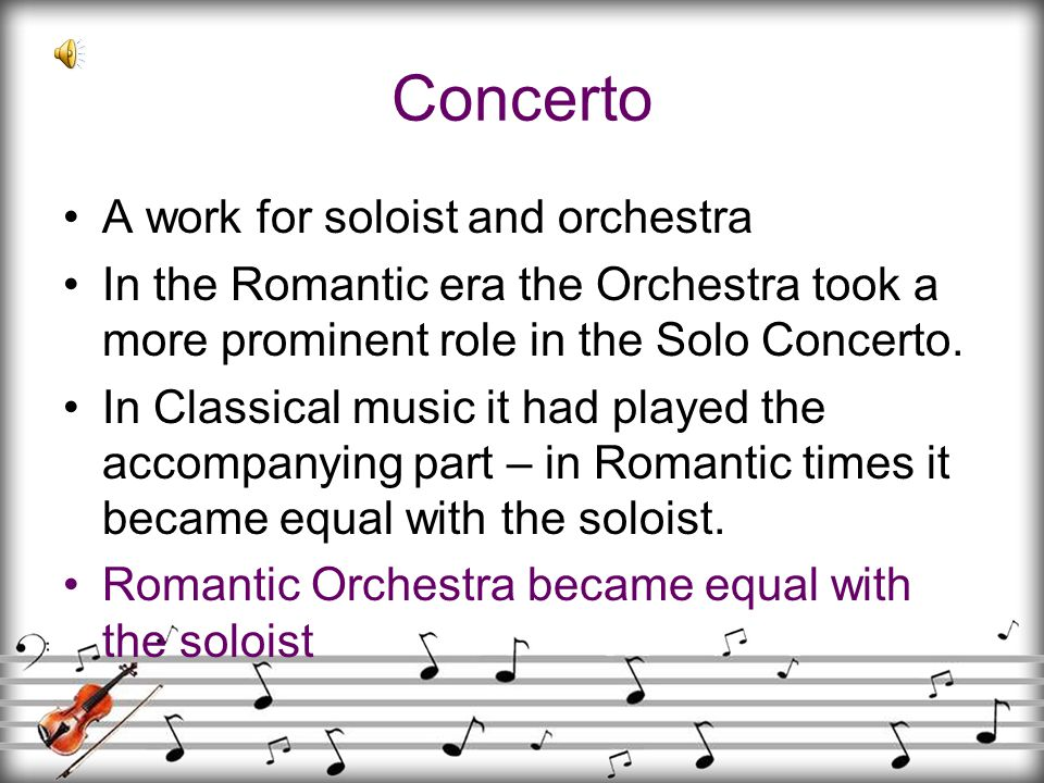 Concerto A work for soloist and orchestra