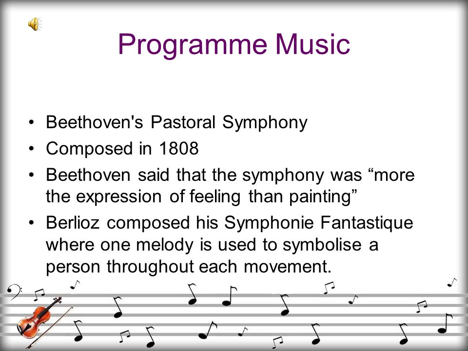Programme Music Beethoven s Pastoral Symphony Composed in 1808