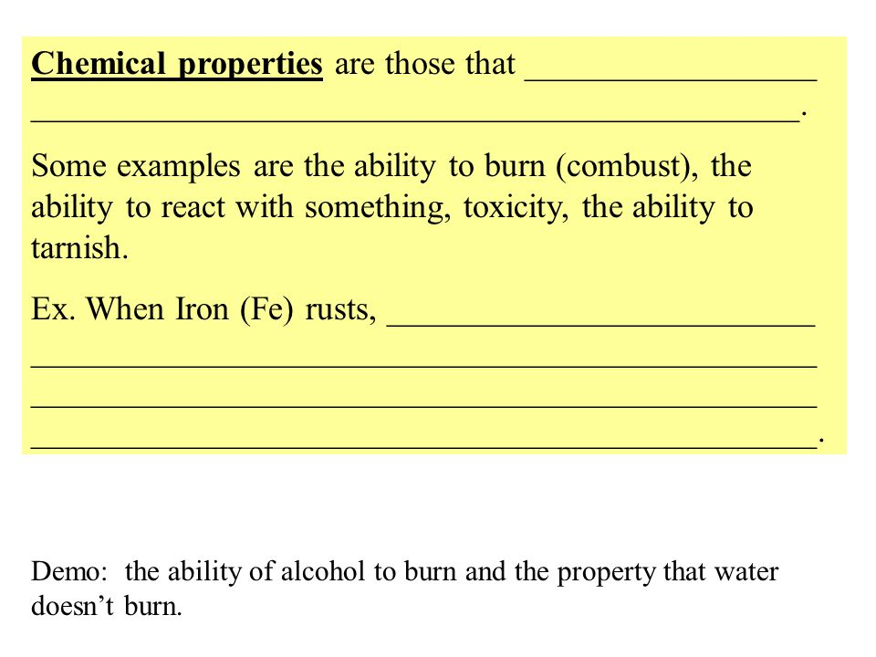 Chemical properties are those that _________________ _____________________________________________.