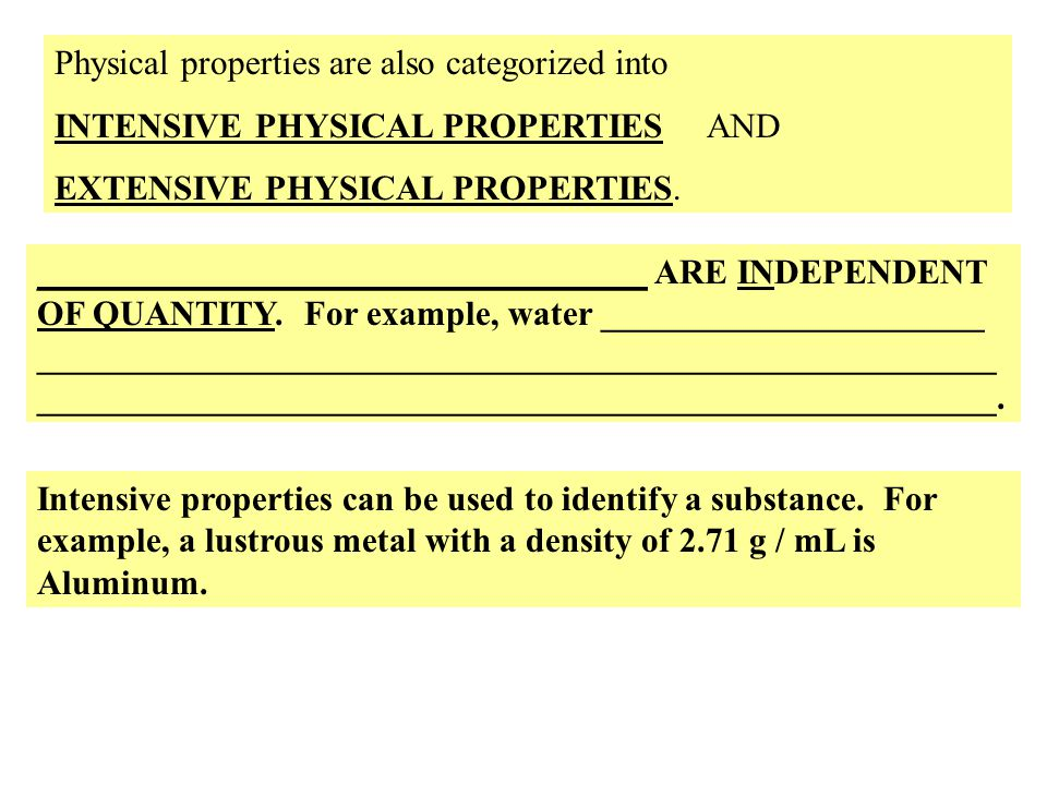 Physical properties are also categorized into