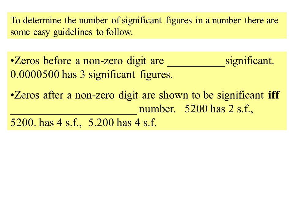 To determine the number of significant figures in a number there are some easy guidelines to follow.