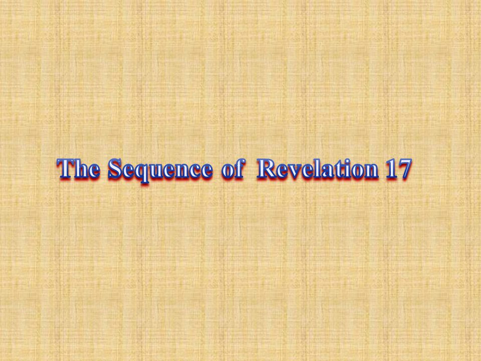 The Sequence of Revelation 17