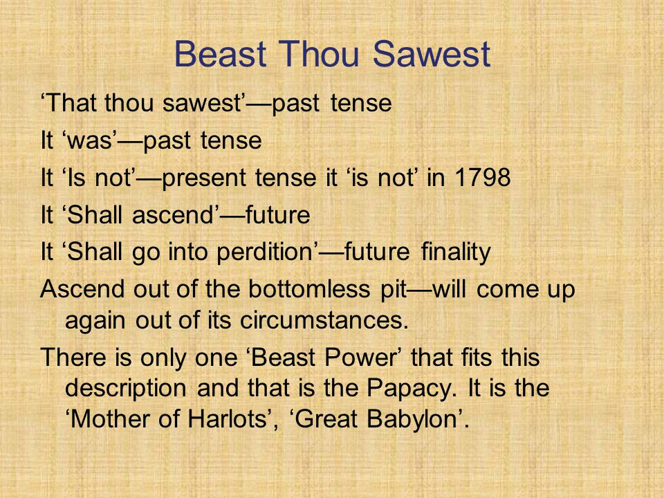 Beast Thou Sawest 'That thou sawest'—past tense It 'was'—past tense