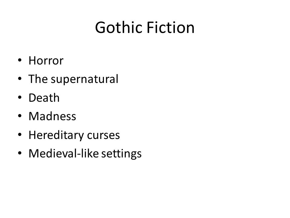 Gothic Fiction Horror The supernatural Death Madness Hereditary curses