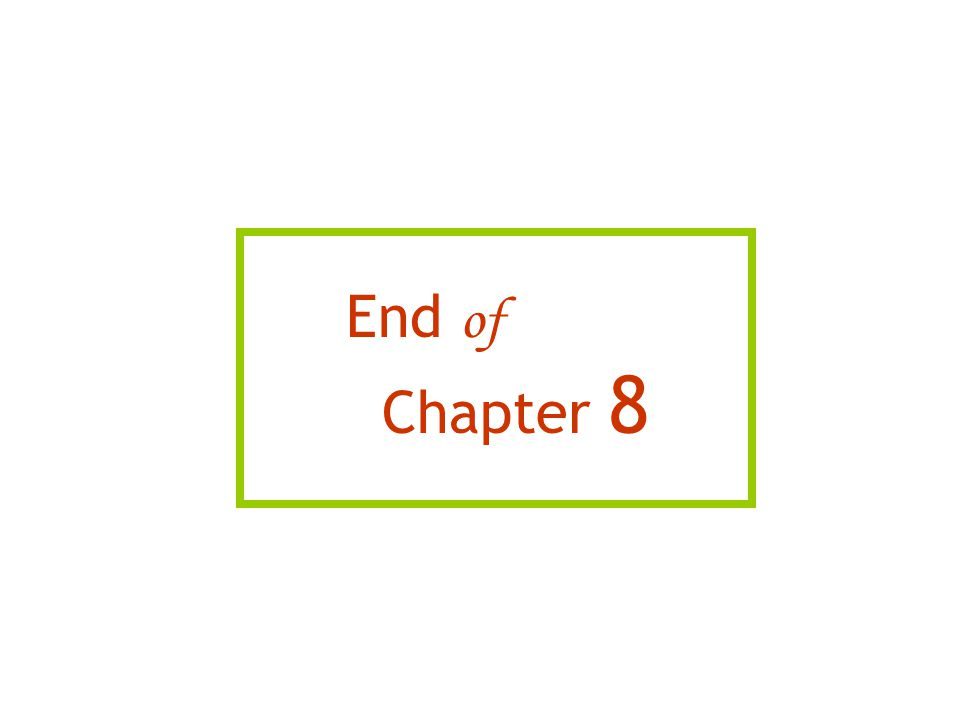 End of Chapter 8 11