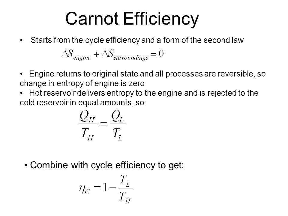 Carnot Efficiency Combine with cycle efficiency to get: