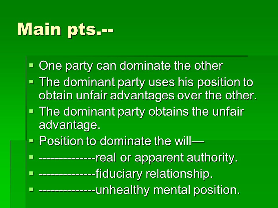 Main pts.-- One party can dominate the other