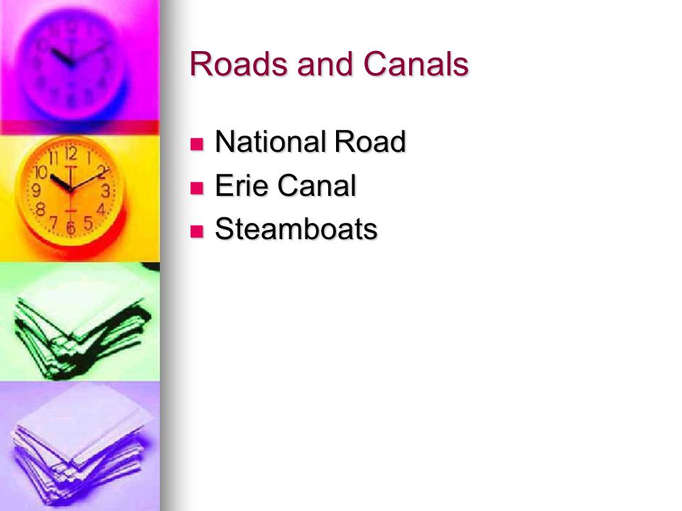 Roads and Canals National Road Erie Canal Steamboats