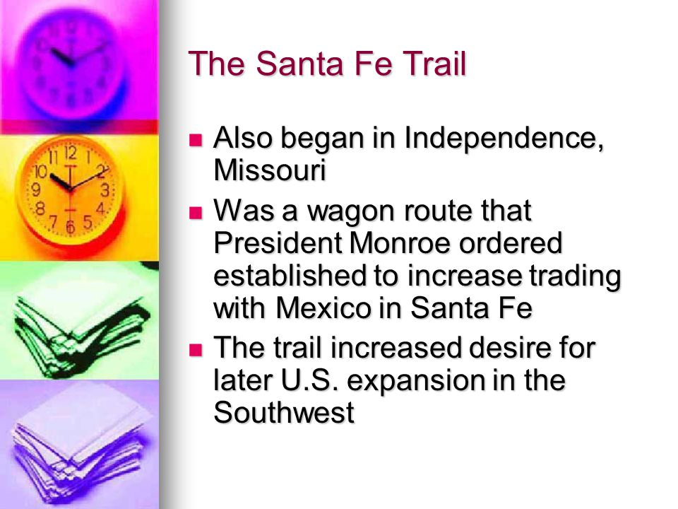 The Santa Fe Trail Also began in Independence, Missouri