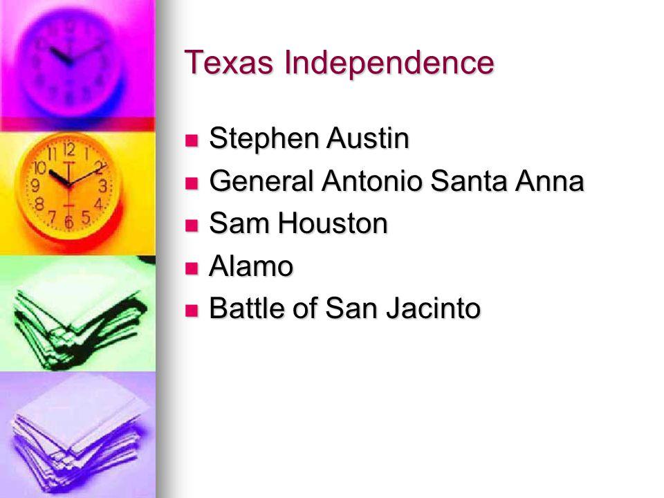 Texas Independence Stephen Austin General Antonio Santa Anna