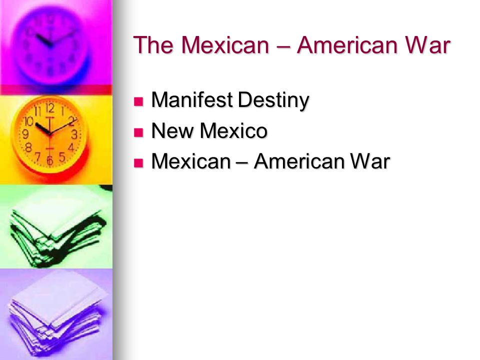 The Mexican – American War