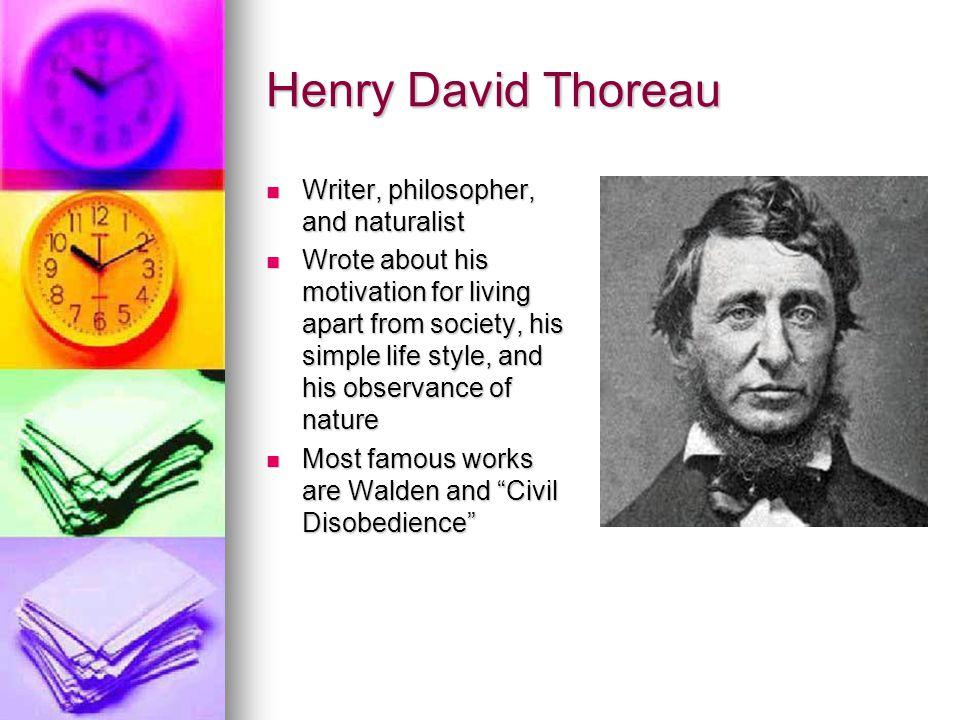 Henry David Thoreau Writer, philosopher, and naturalist