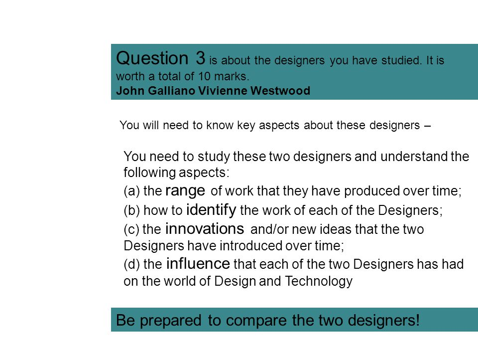 Question 3 is about the designers you have studied
