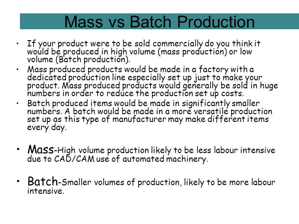 Mass vs Batch Production