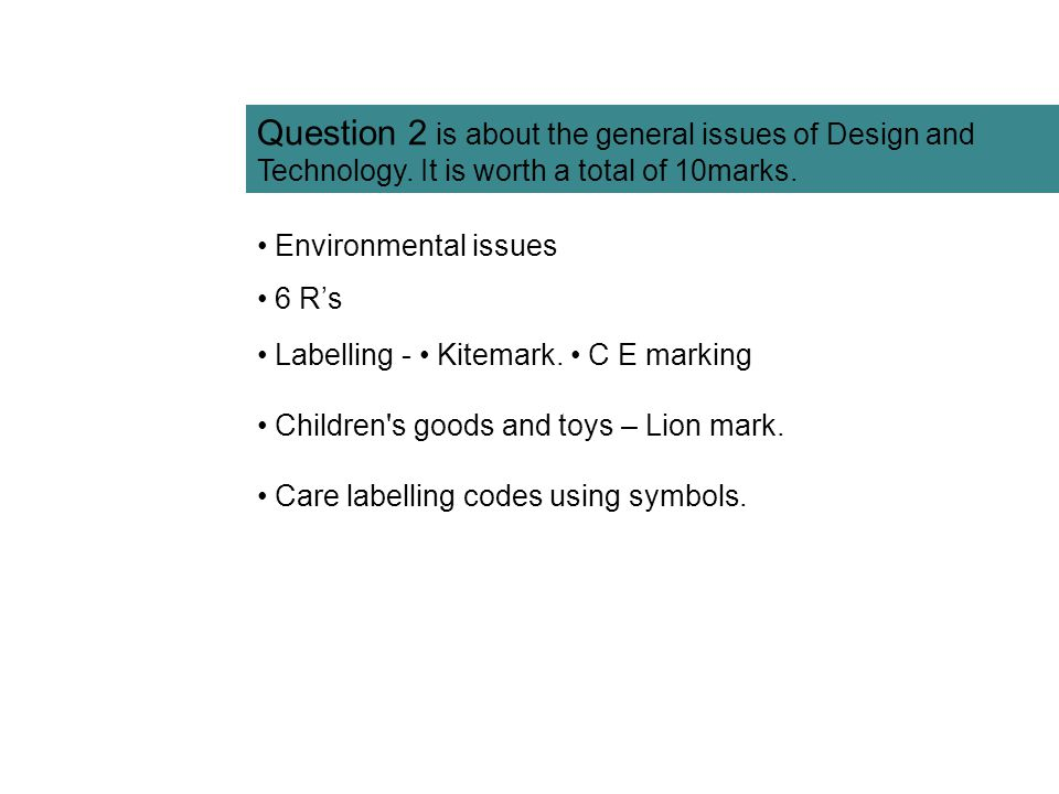 Question 2 is about the general issues of Design and Technology