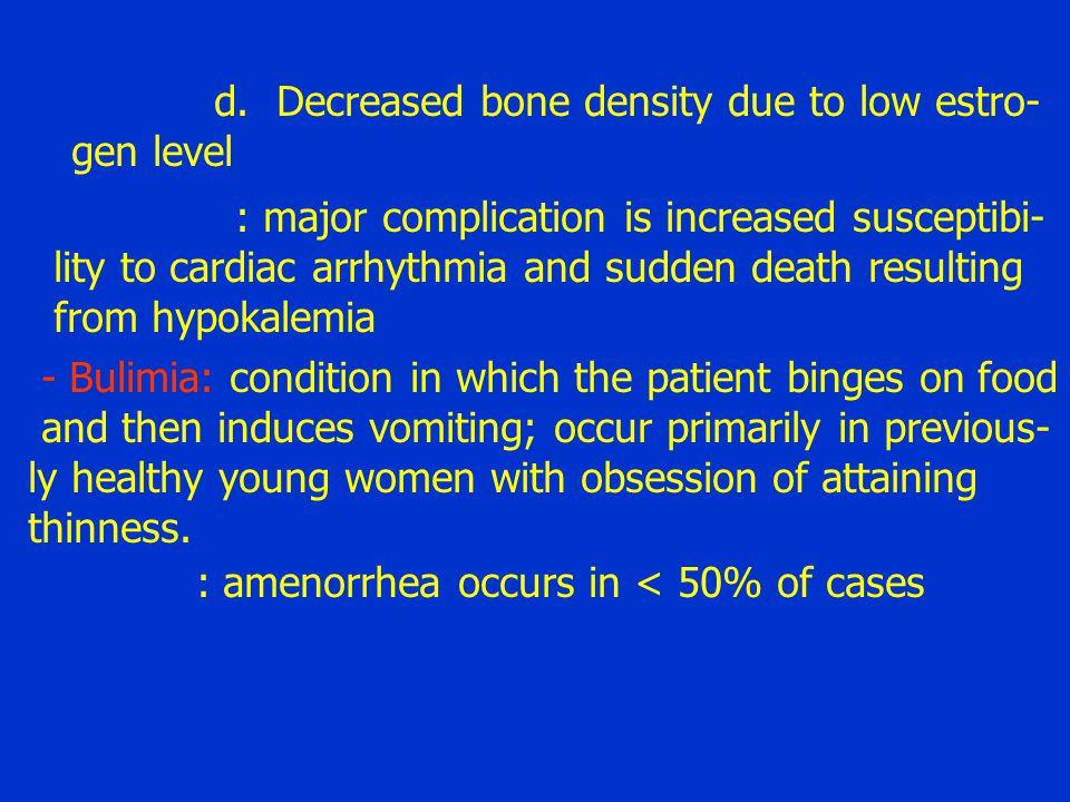 d. Decreased bone density due to low estro-