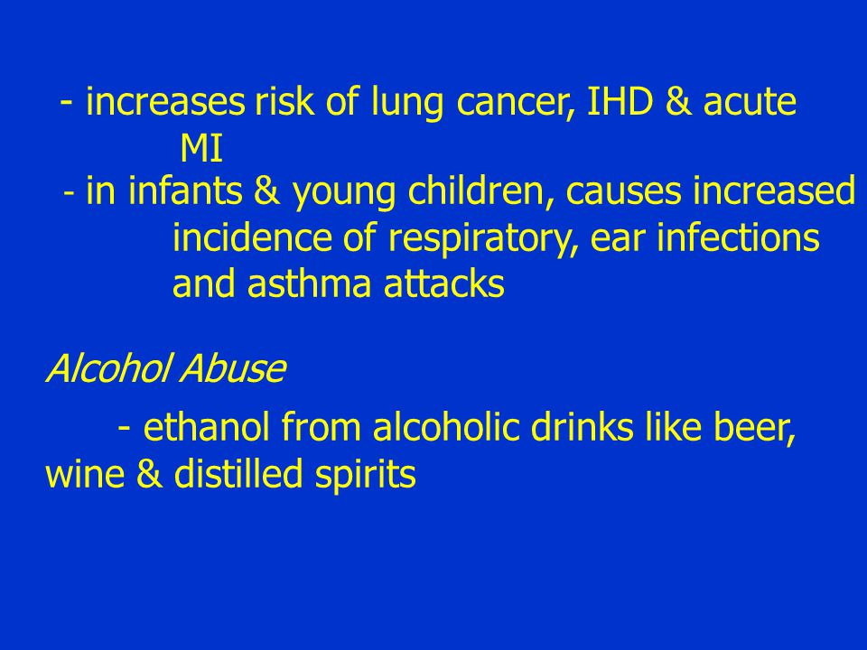 increases risk of lung cancer, IHD & acute MI