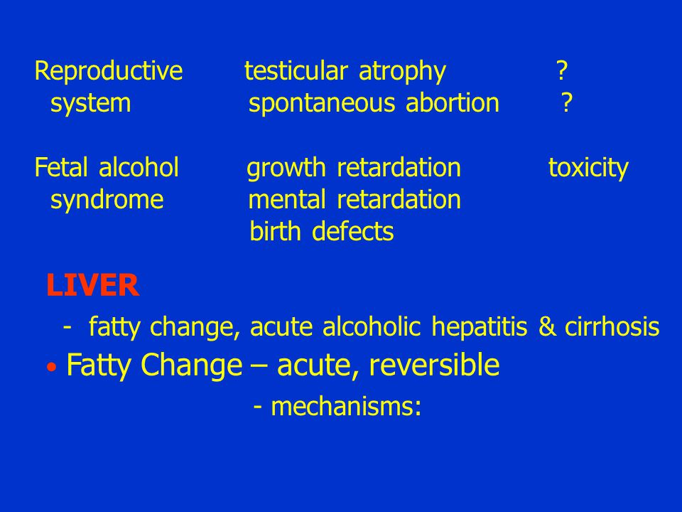 LIVER Reproductive testicular atrophy system spontaneous abortion