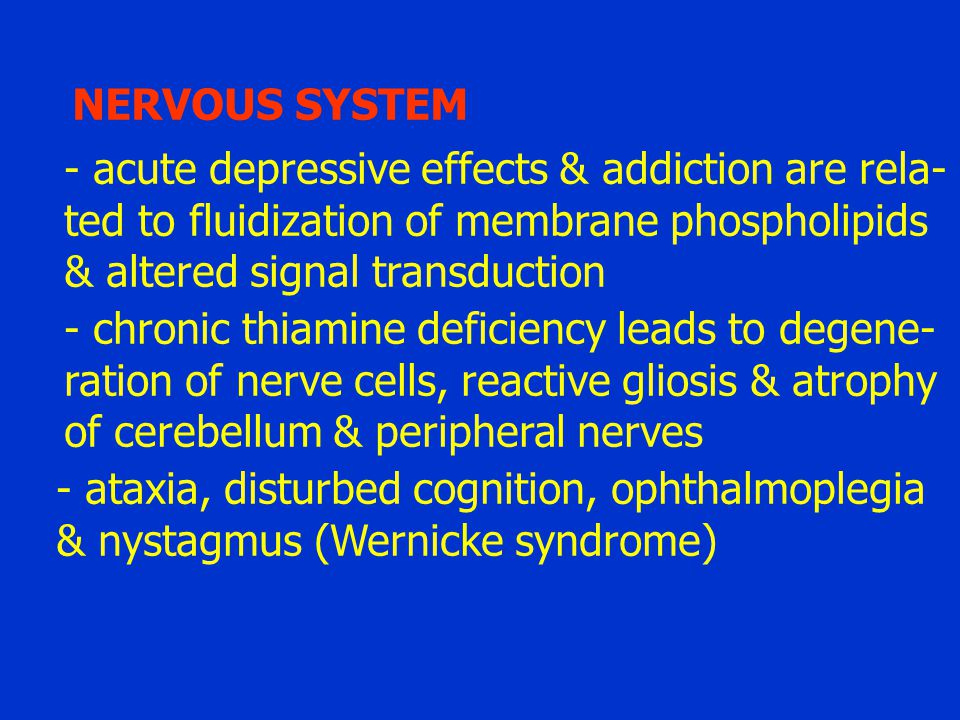 NERVOUS SYSTEM acute depressive effects & addiction are rela- ted to fluidization of membrane phospholipids.