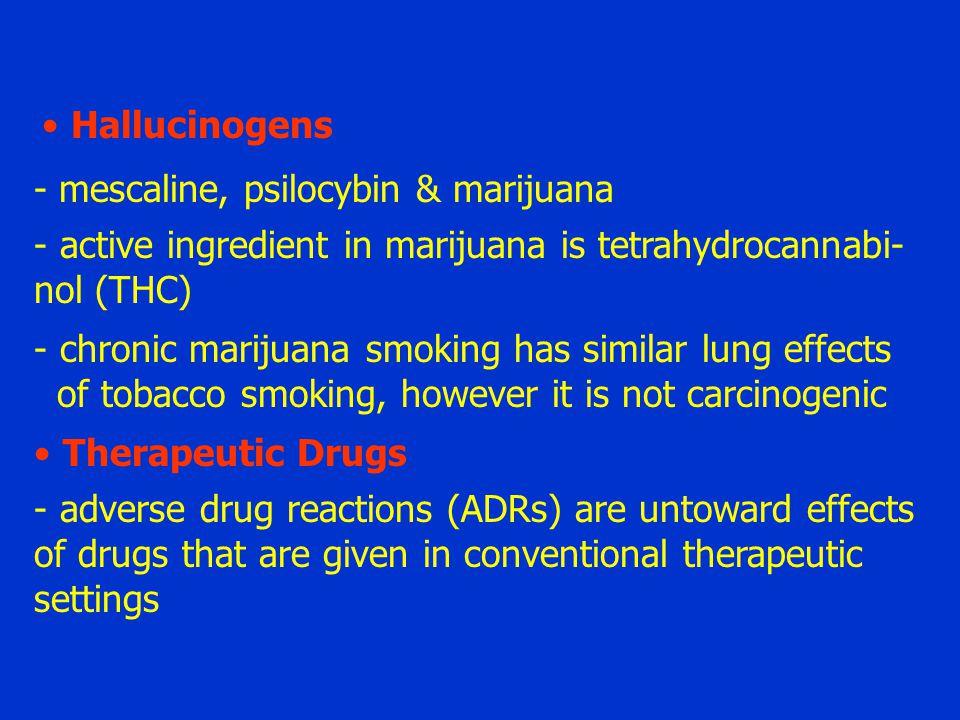 Hallucinogens - mescaline, psilocybin & marijuana. active ingredient in marijuana is tetrahydrocannabi-